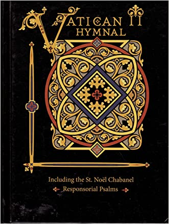 Vatican II Hymnal: Including the St. Noel Chabanel Responsorial Psalms written by Jeffrey Mark Ostrowski