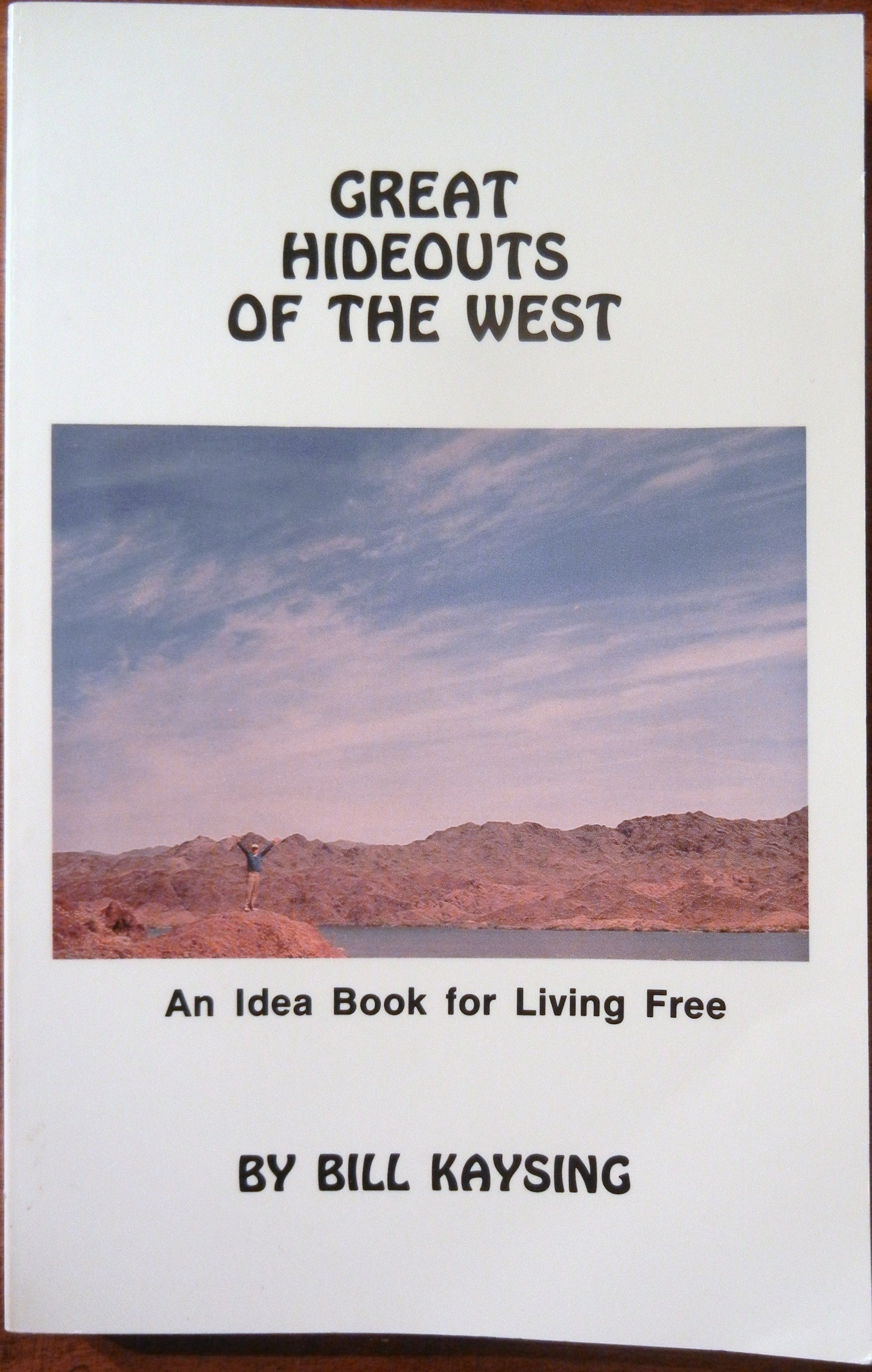 Great Hideouts of the West: An Idea Book for Living Free, Kaysing, Bill
