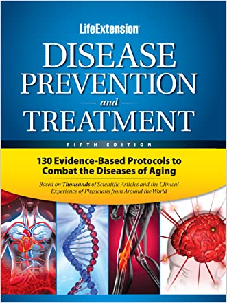 Disease Prevention and Treatment - Fifth Edition written by Life Extension