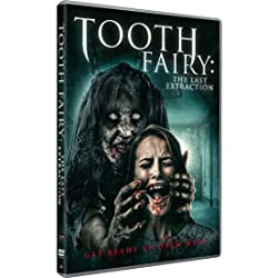 Tooth Fairy: The Last Extraction