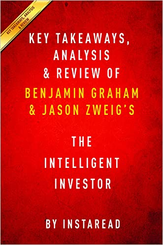 Key Takeaways, Analysis & Review: The Intelligent Investor by Benjamin Graham and Jason Z: The Definitive Book on Value Investing