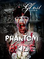 'Phantom Bride' from the web at 'http://ecx.images-amazon.com/images/I/91UQvs5yffL._UY200_RI_UY200_.jpg'