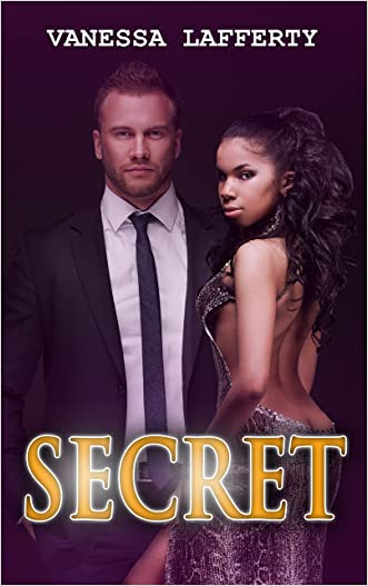 BWWM: SECRET (An African American Romance Book 1) (Interracial Romance Secret Series) written by Vanessa Lafferty