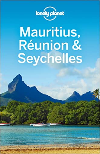 Lonely Planet Mauritius Reunion & Seychelles (Travel Guide) written by Lonely Planet