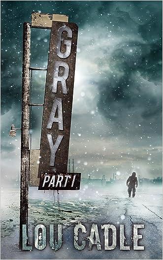 Gray: Part I