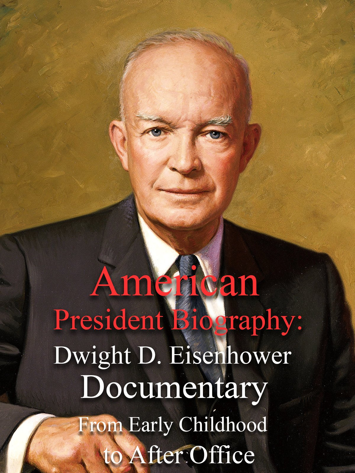 American President Biography: Dwight D. Eisenhower Documentary From Early Childhood to After Office
