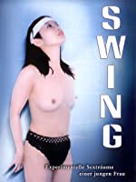 Swing - Experimentelle Sextr�ume einer jungen Frau