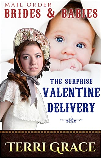 MAIL ORDER BRIDES & BABIES: The Surprise Valentine Delivery: Clean Historical Romance