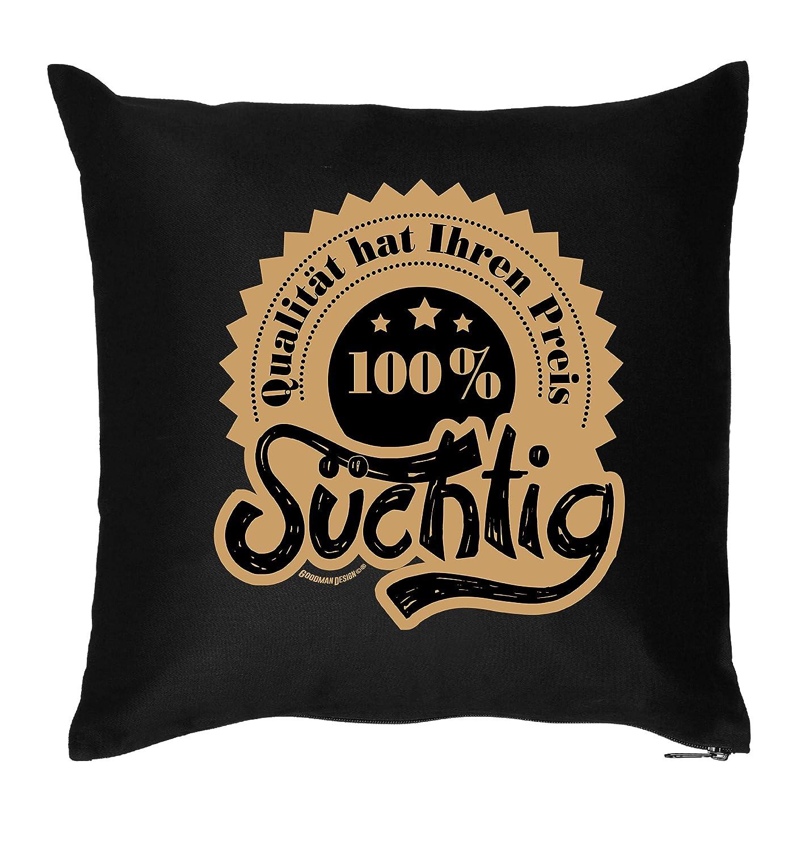 Lustiges Geschenk Motiv Kissen : Süchtig / 100% - Kissen mit Füllung