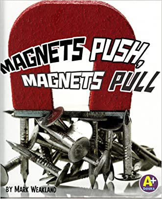 Magnets Push, Magnets Pull (Science Starts)