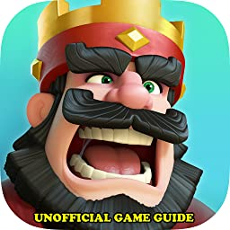 Clash Royale Game Guide Unofficial [Download]
