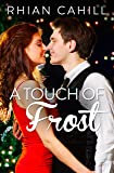 A Touch Of Frost (Frosty's Snowmen Book 1)