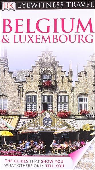 Belgium & Luxembourg. (DK Eyewitness Travel Guide) written by Antony Mason
