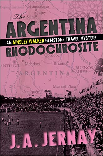 The Argentina Rhodochrosite (An Ainsley Walker Gemstone Travel Mystery)