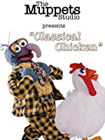 Classical Chicken - Muppets Short