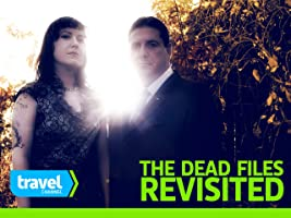 Dead Files Revisited Volume 2