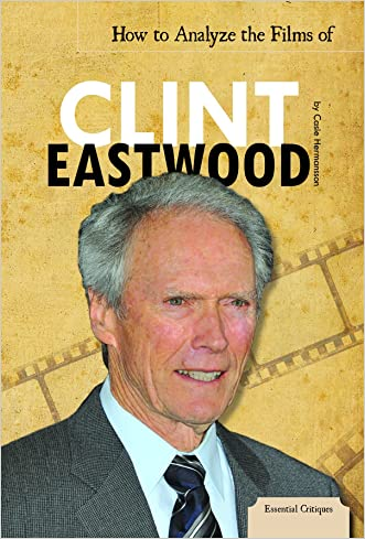 How to Analyze the Films of Clint Eastwood (Essential Critiques)