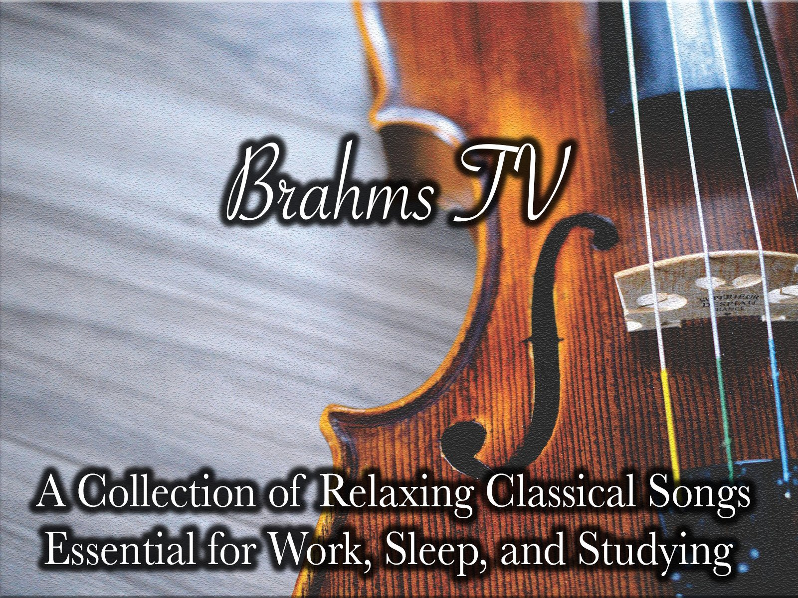 Brahms TV A Collection of Relaxing Classical Songs Essential for Work, Sleeping and Studying - Season 1