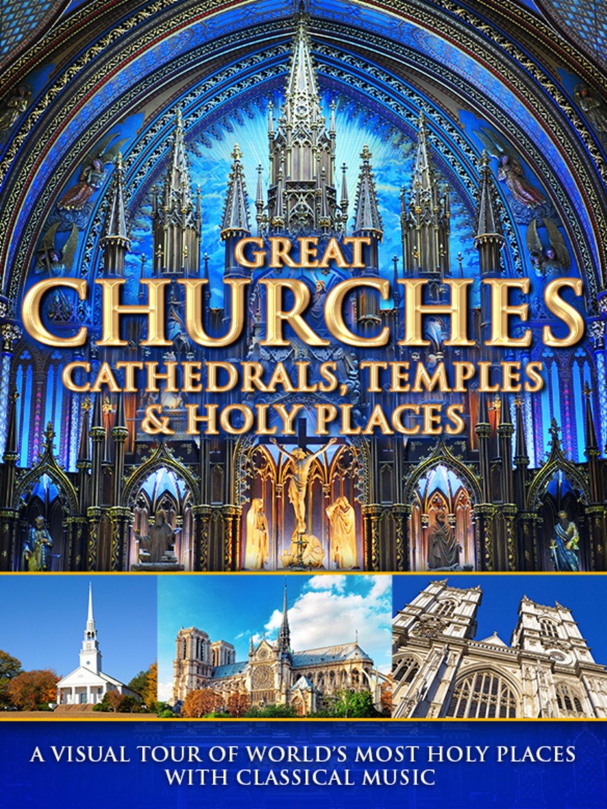 Great Churches, Cathedrals, Temples & Holy Places: A Visual Tour with Classical Music on Amazon Prime Instant Video UK