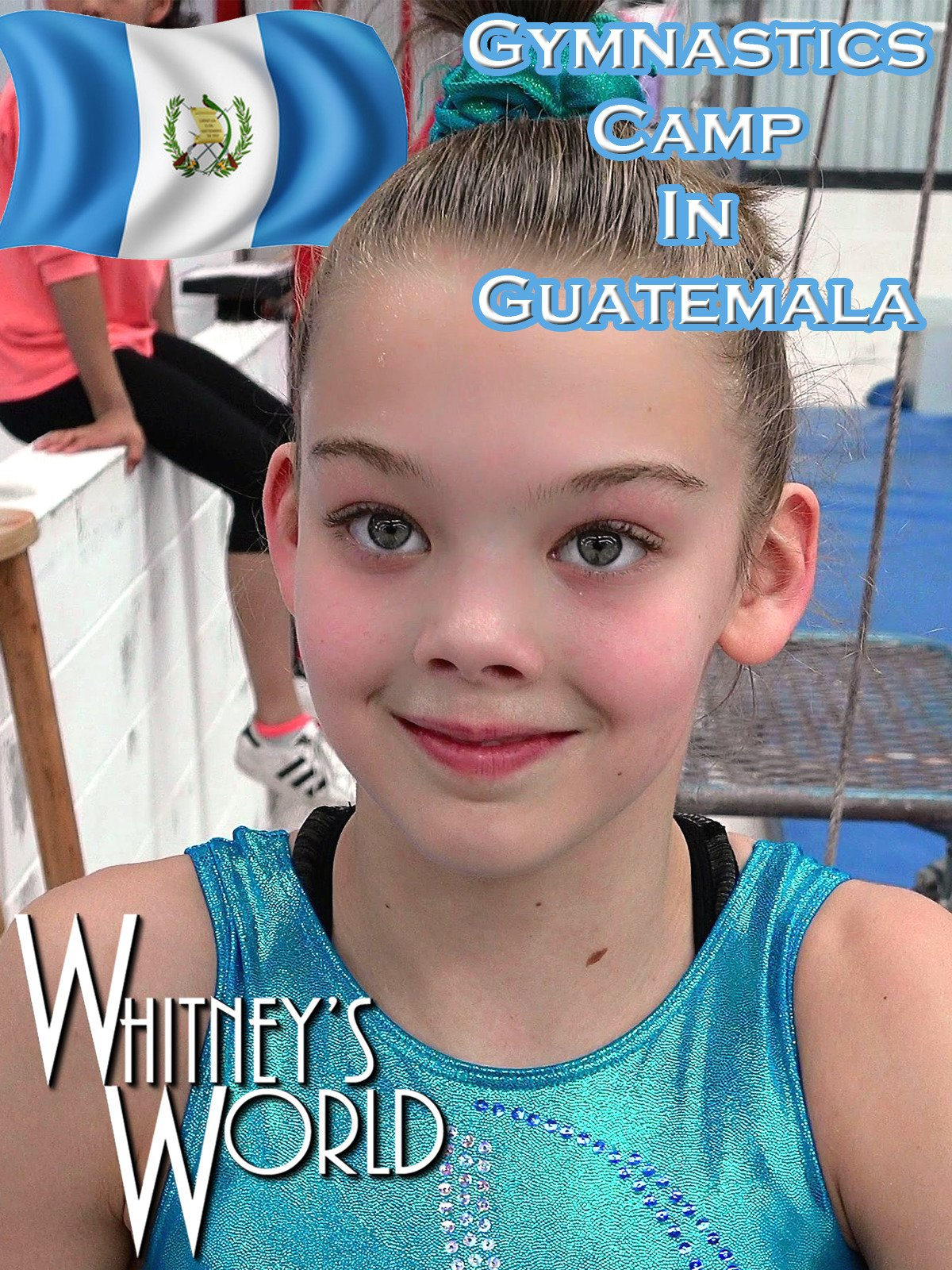 Gymnastics Camp in Guatemala on Amazon Prime Video UK