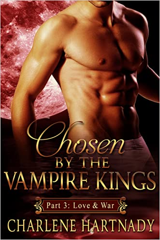 Love and War (Chosen by the Vampire Kings series Book 3)