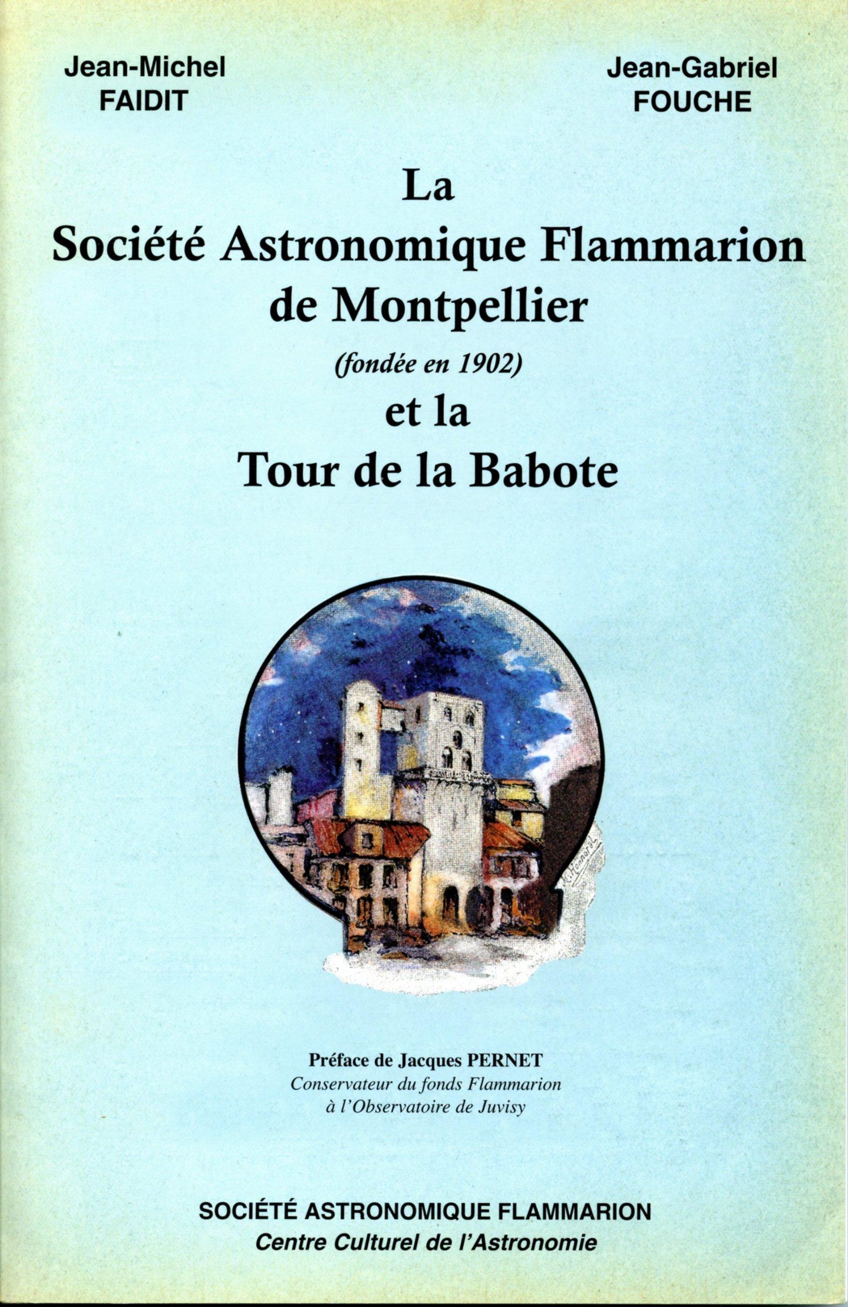 La Société Astronomique Flammarion de Montpellier (fondée en 1902) et la Tour de la Babote | Faidit, Jean-Michel