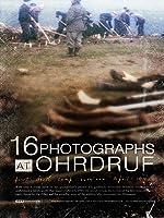 16 Photographs at OHRDRUF [HD]