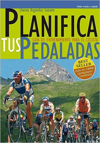 Disfruta del Ciclismo al máximo aplicando las técnicas de entrenamiento de Planifica Tus Pedaladas.  Descubrirás otro ciclismo cuando comiences a entrenar ... Pl: Entrenamiento Ciclismo (Spanish Edition)