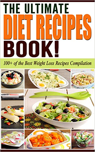Diets: The Ultimate DIET RECIPES Book!: Diets: 100+ of the Best Weight Loss Recipes Compilation (Paleo Diet, Atkins Diet, Low Carb Diet, Ketogenic Diet) written by Life Changing Diets