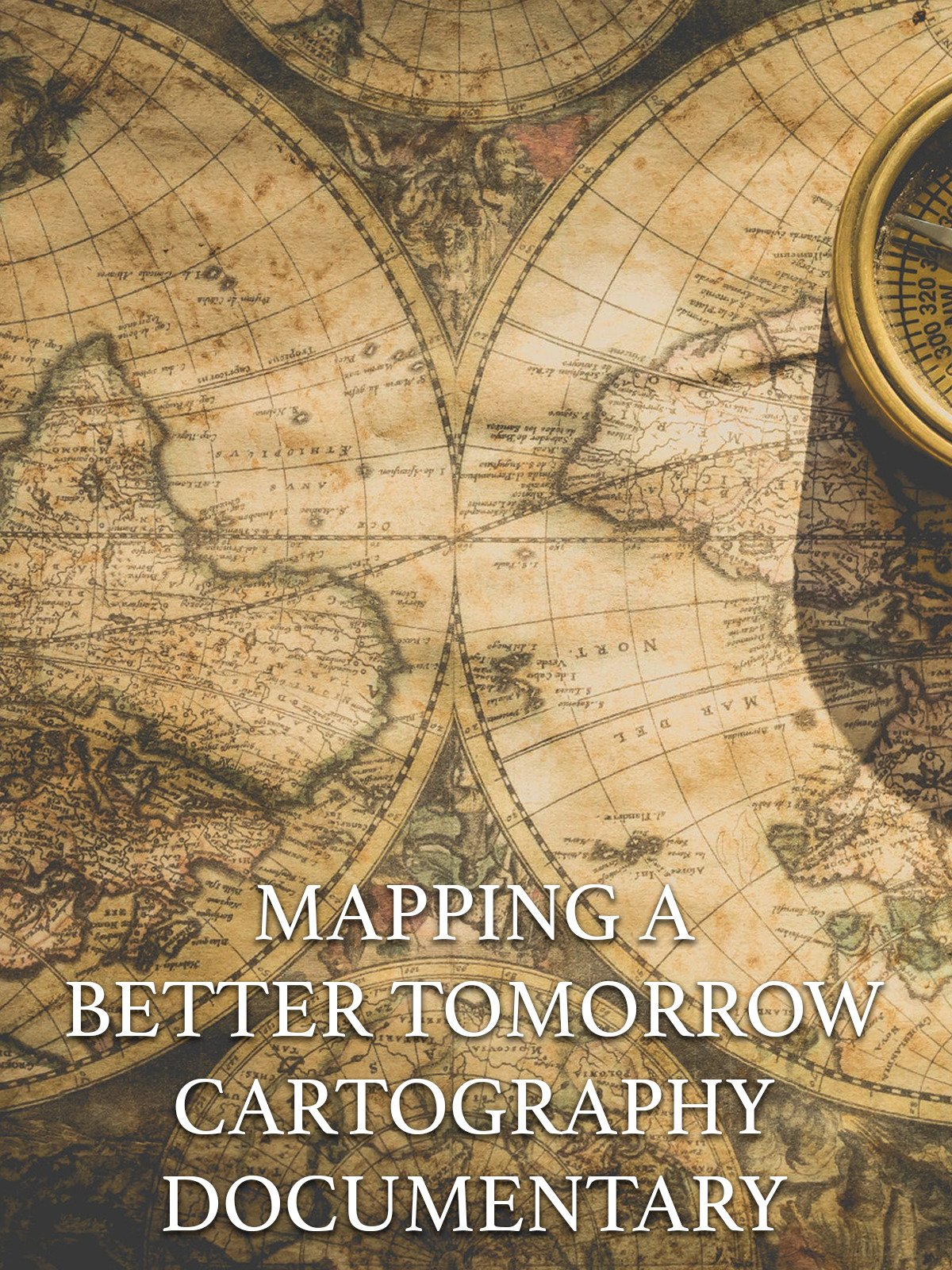 Mapping a Better Tomorrow: Cartography Documentary