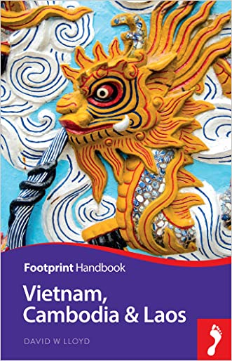 Vietnam, Cambodia & Laos (Footprint Handbooks) written by David  W Lloyd