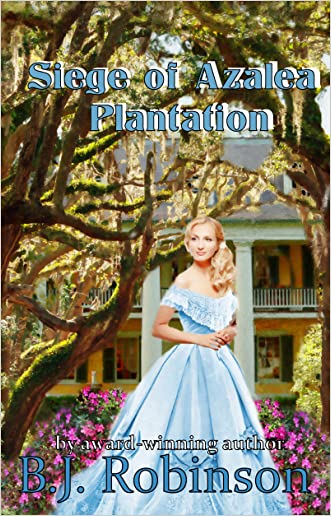 Siege of Azalea Plantation (Azalea Plantation Series Book 1)