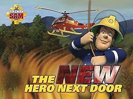 Fireman Sam: The New Hero Next Door