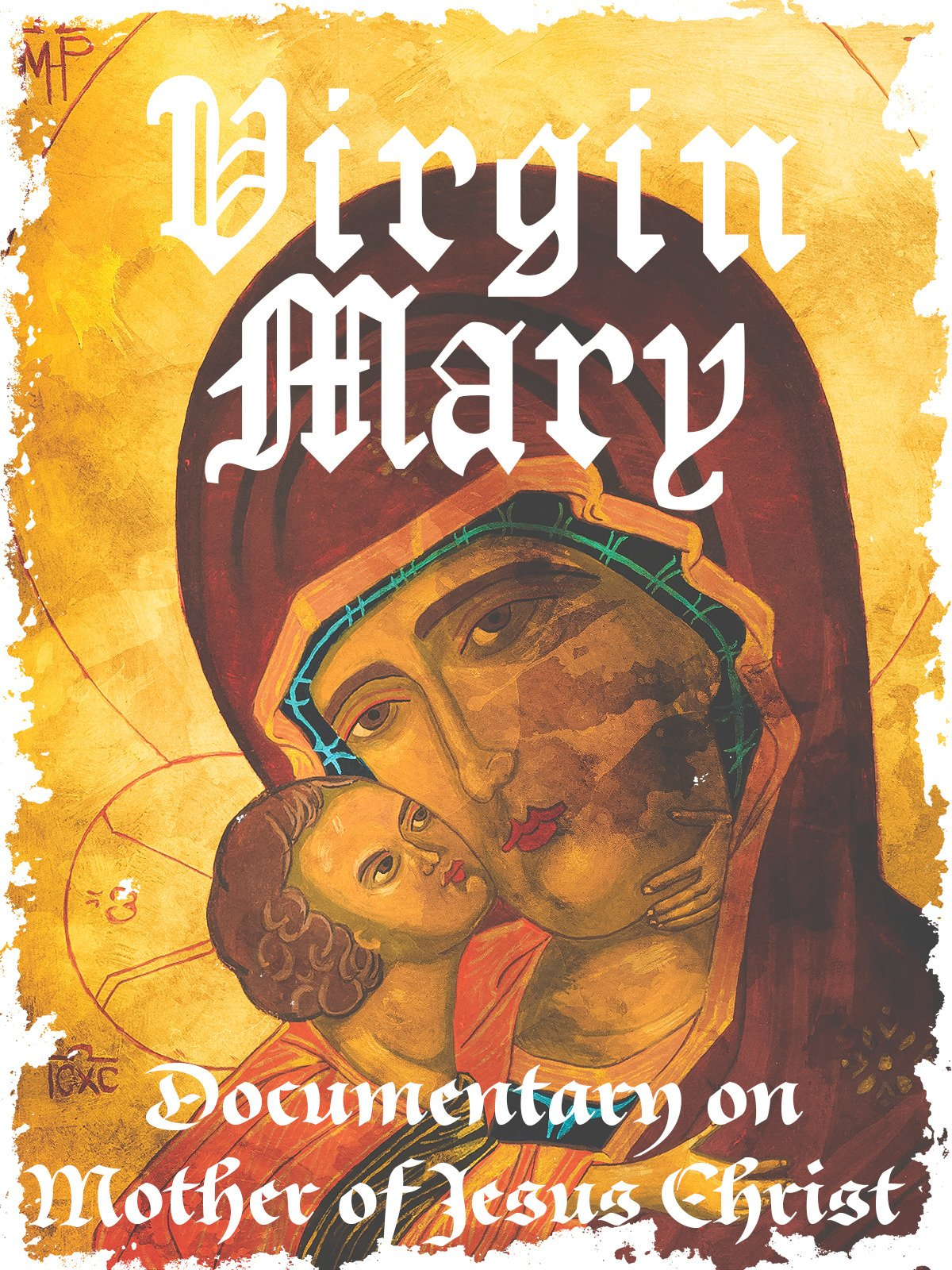 Virgin Mary Documentary on Mother of Jesus Christ