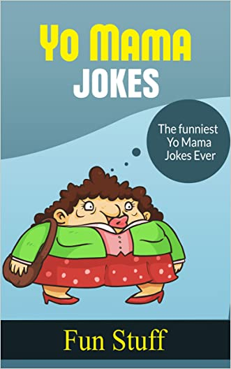 Yo Mama Jokes: The Funniest Yo Mama Jokes Ever!