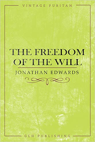 The Freedom of the Will (Vintage Puritan)
