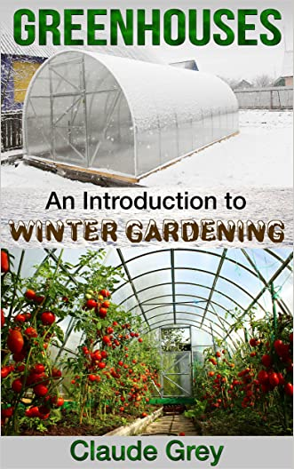 Greenhouses: An Introduction to Winter Gardening (greenhouse, perennial, permaculture, agriculture, garden design, house plants, planting)
