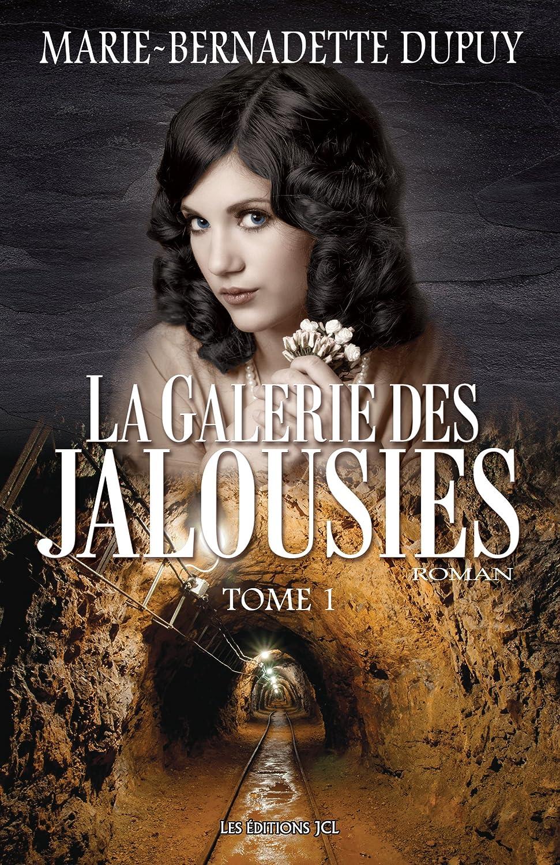Marie-Bernadette Dupuy - La Galerie des jalousies, Tome 1