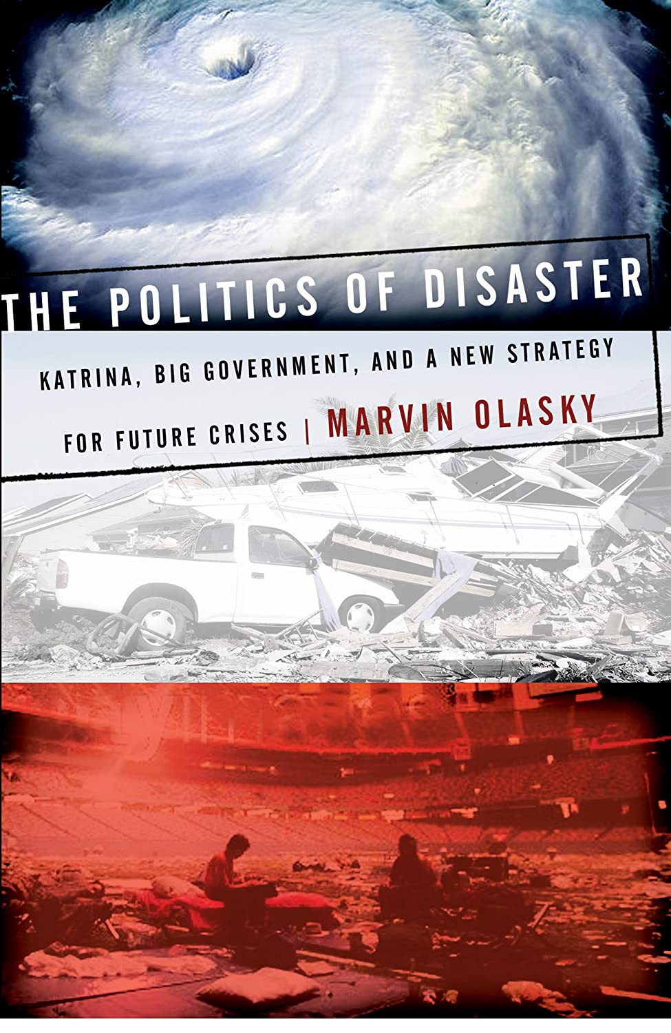 Cover:  The Politics of Disaster: Katrina, Big Government ...