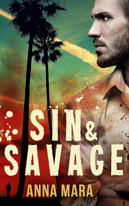 Sin & Savage (a romantic suspense) - Anna Mara