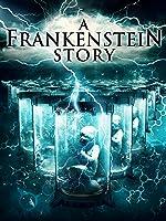 A Frankenstein Story