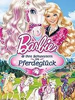 Barbie und ihre Schwestern im Pferdegl�ck