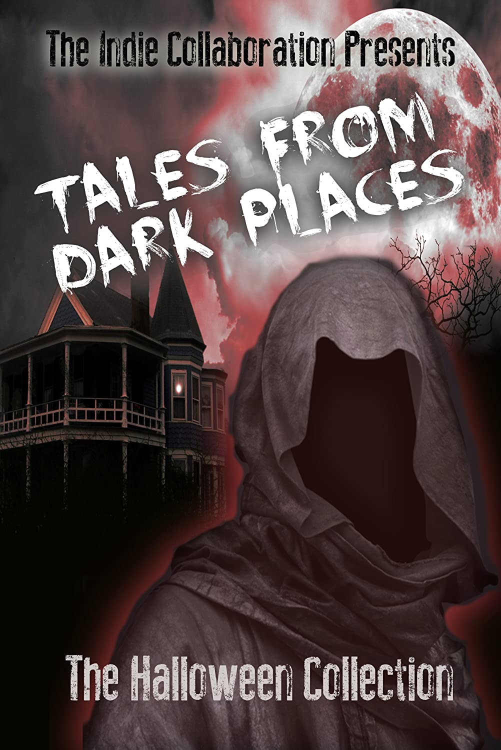 Permafree Ebook: Tales From Dark Places The Halloween Collection By The  Indie Collaboration