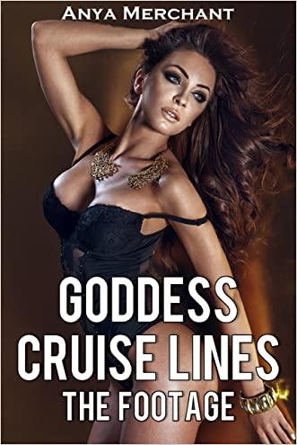 Goddess Cruise Lines: The Footage (Taboo Erotica) (Cruise Control Book 2) written by Anya Merchant