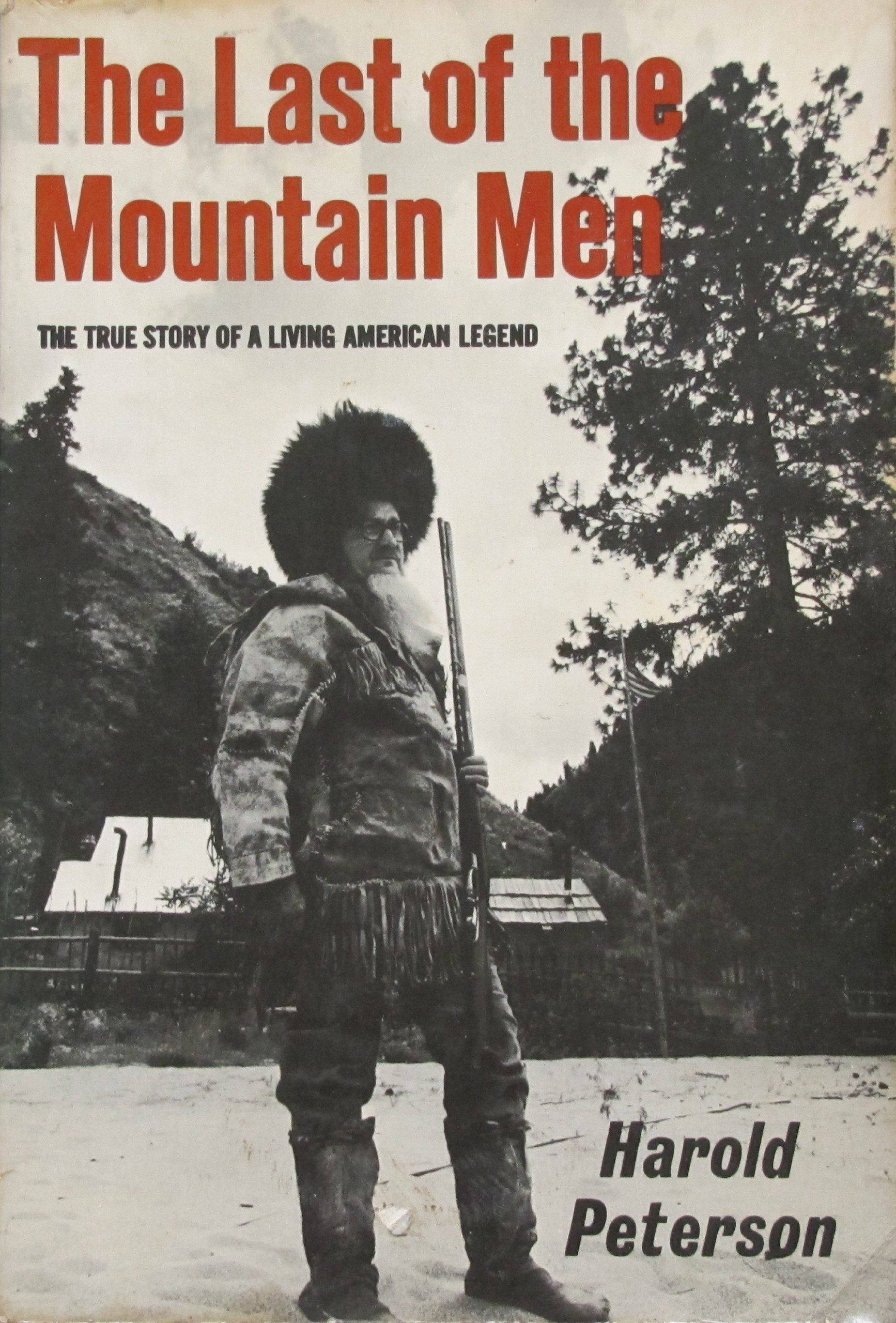 The Last of the Mountain Men: the True Story of an Idaho Solitary, Harold Peterson; Sylvan Hart