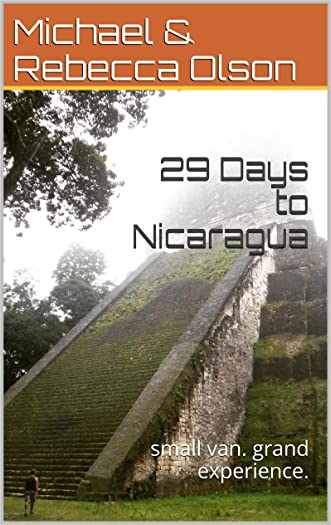 29 Days to Nicaragua: small van. grand experience.
