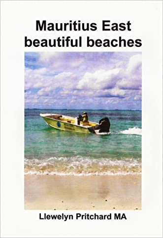 Mauritius East beautiful beaches: A Souvenir Collection of colour photographs with captions (Photo Albums Book 10)