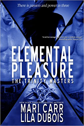 Elemental Pleasure (Trinity Masters Book 1) written by Lila Dubois