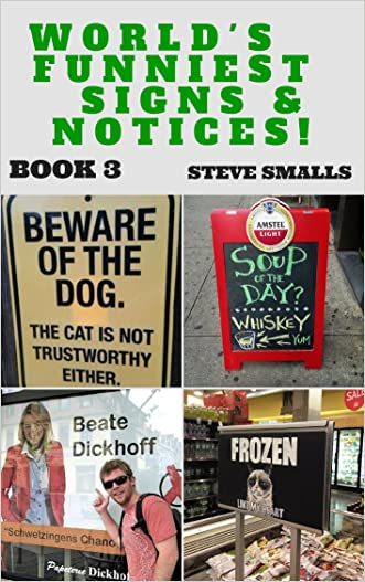 Memes: World's Funniest Signs & Notices! Book 3 (Memes, Memes and funny Signs & notices, Hilarious Memes)