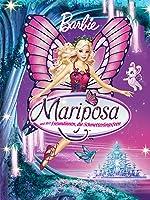 Barbie? Mariposa und ihre Freundinnen, die Schmetterlingsfeen?